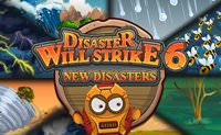 Disasters Will Strike 6