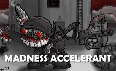 Madness Accelerant