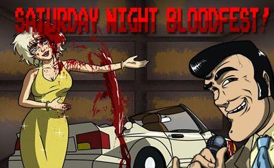 Saturday Night Bloodfest
