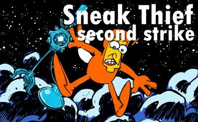 Sneak Tief: Second Strike
