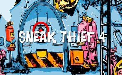 Sneak Thief 4