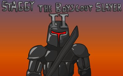 Staggy The Boy Scout Slayer II