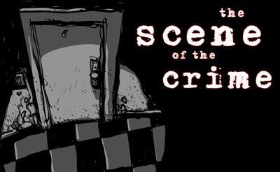 The Scene of Crime