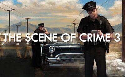The Scene of Crime 3